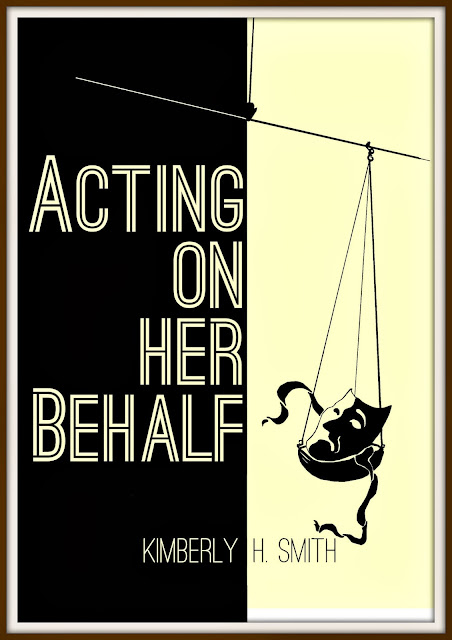 Acting On Her Behalf by Kimberly H. Smith