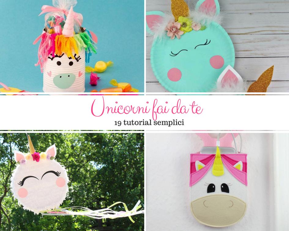 19 Idee E Tutorial Per Unicorni Fai Da Te Kreattivablog