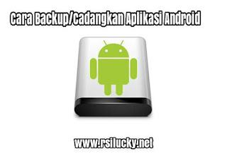 Mencadangkan Aplikasi Android Menjadi Apk