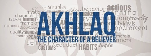 AKHLAK MULIA: The character of a believer.