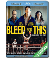 BLEED FOR THIS (2016) FULL 1080P HD MKV ESPAÑOL LATINO