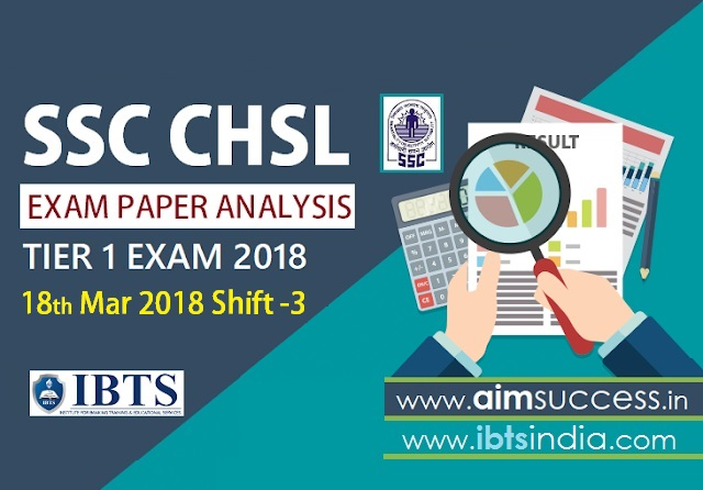 SSC CHSL Tier-I Exam Analysis 18th March 2018: Shift - 3