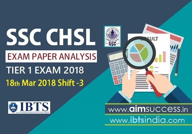 SSC CHSL Tier-I Exam Analysis 18th March 2018: Shift - 3