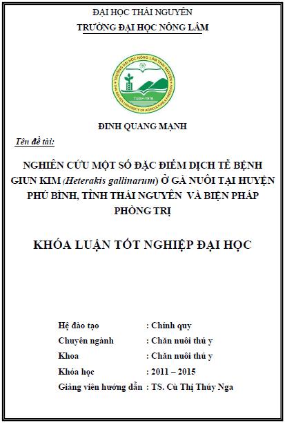 Nghiên cứu một số đặc điểm dịch tễ bệnh giun kim (Heterakis gallinarum) ở gà nuôi tại huyện Phú Bình tỉnh Thái Nguyên và biện pháp phòng trị