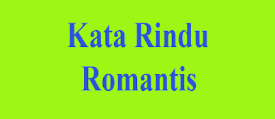 Kata Kata Rindu Romantis Untuk Pacar Yang Jauh Kamut Love