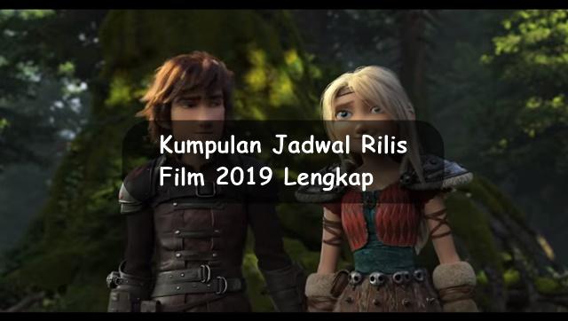 Kumpulan Jadwal Rilis Film 2019 Lengkap