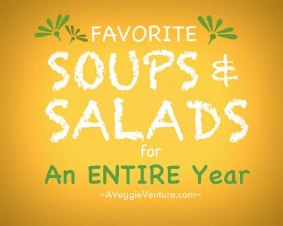 Seasonal Soups & Salads for An Entire Year, month by month ♥ A Veggie Venture, packed with fresh vegetables and all our favorite pantry ingredients.