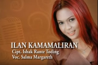Download Lagu Toraja Ilan Kamamaliran (Salma Margareth)