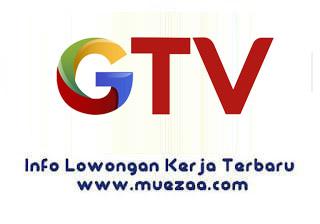Lowongan Kerja PT Global Televisi GTV 2019