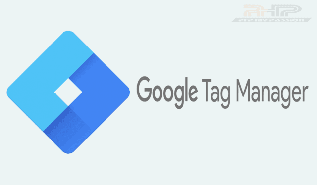 Google Tag Manager (gtm) introduction || PhpMyPassion