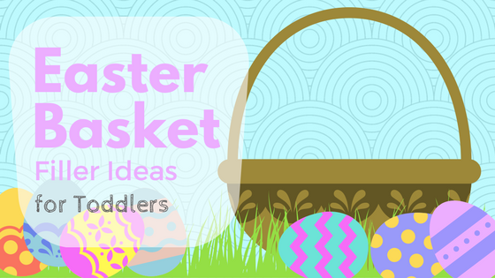 Everything Is Grace Easter Basket Filler Ideas For Toddlers