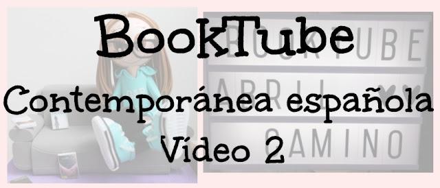 Booktube: ¡Lecturas para el verano! Romántica contemporánea española (Parte 2)