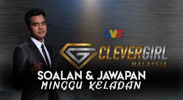 Soalan & Jawapan Untuk Minggu Kelapan Clever Girl Malaysia 2017