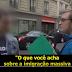 Pegadinha: Eles dizem para as câmeras que os franceses devem acolher refugiados em suas casas, mas fogem quando este aparece