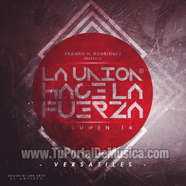La Union Hace La Fuerza Vol. 14 Versatiles (2016)