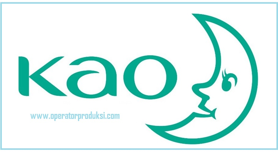 Terbaru Lowongan Operator Produksi PT Kao Indonesia