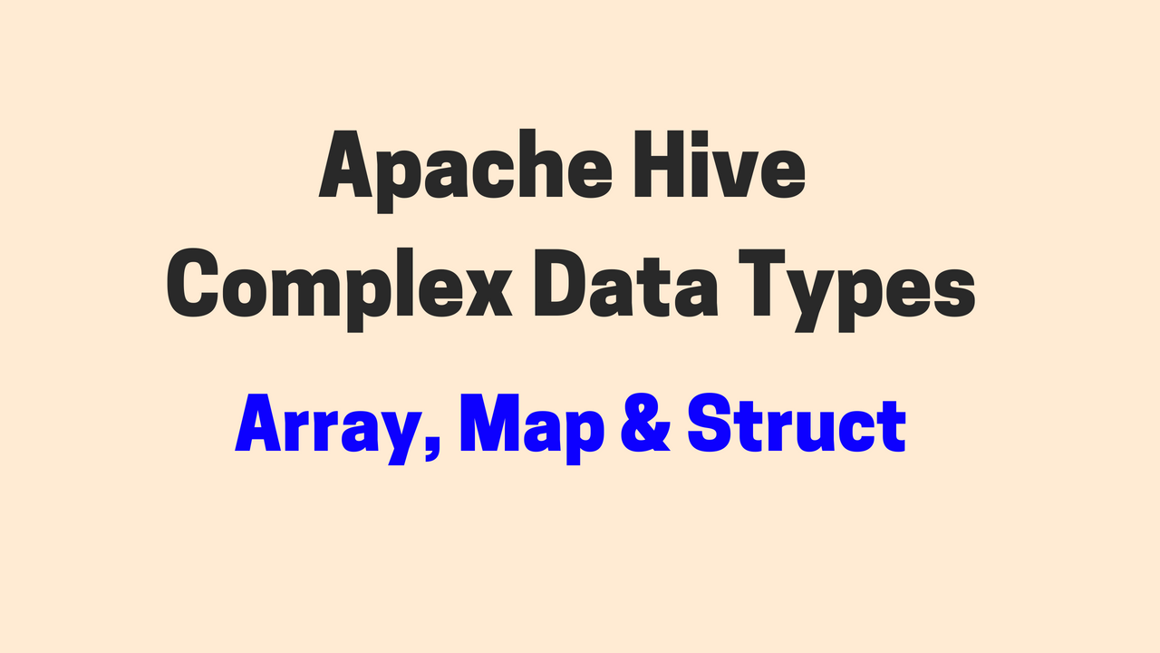 Apache Hive Complex Data Types(Collections) ~ SDET