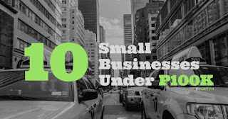 10 Small Businesses Under P100k
