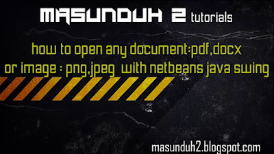tutorial netbeans-how to open any document or image(vol.16)