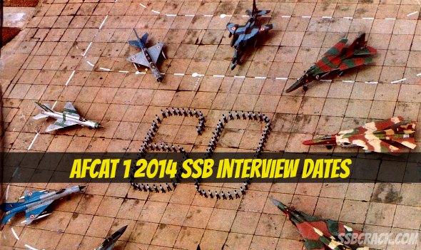 AFCAT 1 2014 SSB Interview Dates