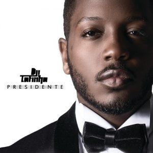 BAIXAR MP3 | Dji Tafinha- Presidente [Novidades Só Aqui] 2018