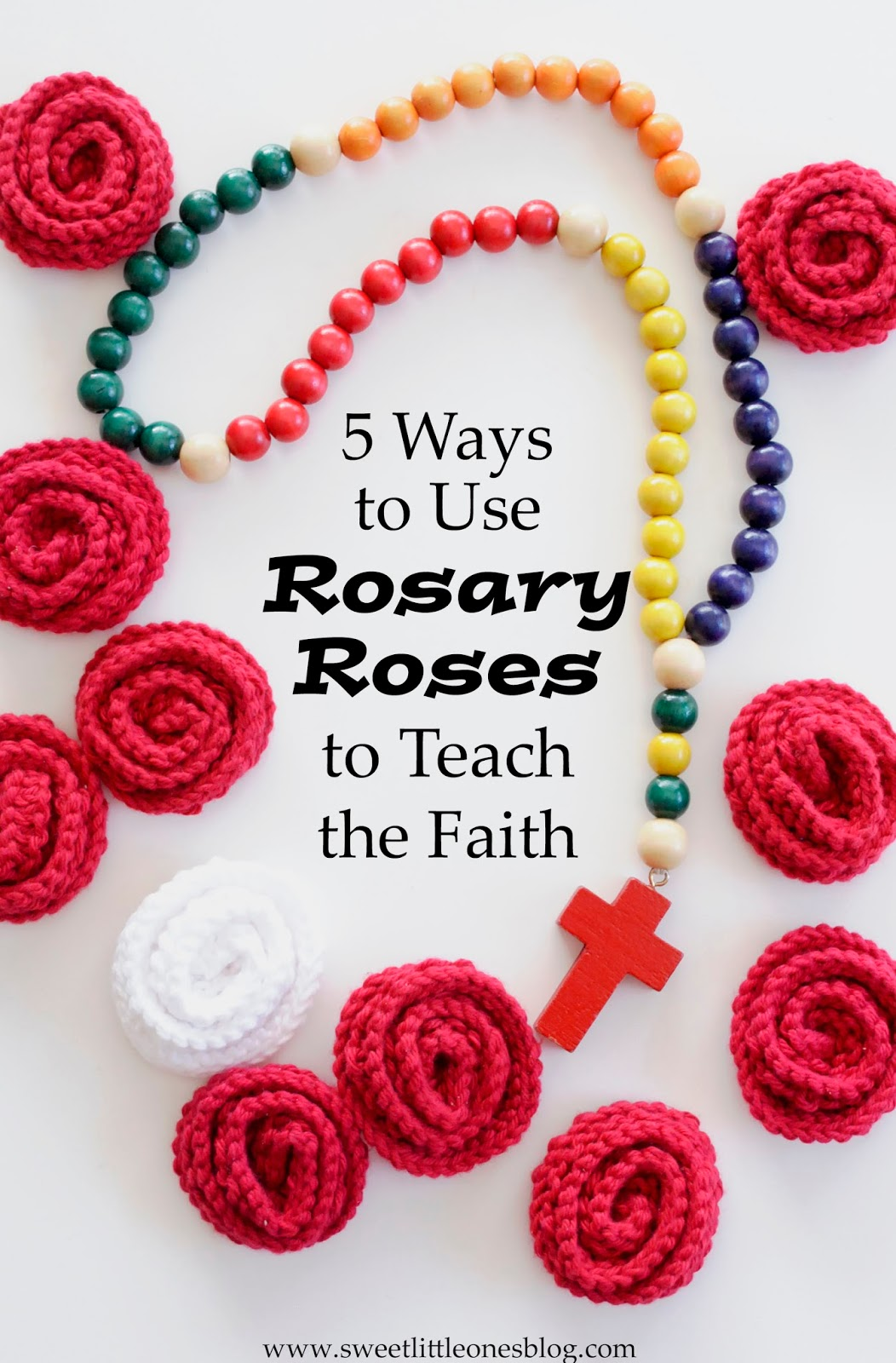 Sweet Little Ones Five Ways To Use Rosary Roses To Teach Your Kids