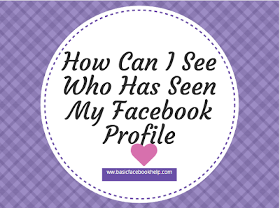 How Can I See Who Has Seen My Facebook Profile