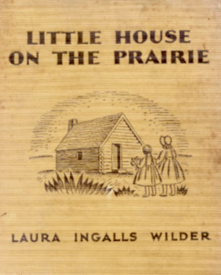 Imagen con la portada de la primera noveal de Laura Ingalss : Little House on the Prairie
