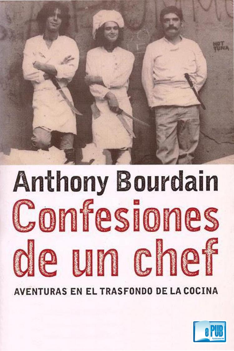 Confesiones de un chef – Anthony Bourdain