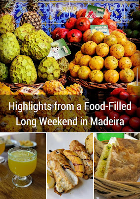 Pinterest Pin: Highlights from a Food-Filled Long Weekend in Madeira