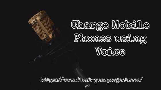 Charge Mobile Phones using Voice