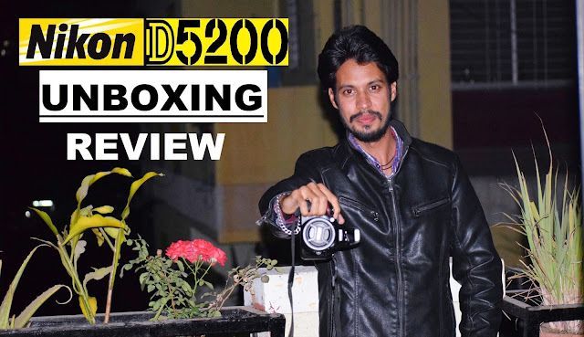 Nikon D5200 DSLR With 18-55mm & 55-200mm VR lens - Price, Specification, Unboxing & Review Hindi.