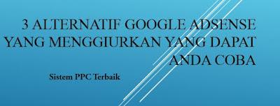 3 Alternatif Google Adsense Yang Menggiurkan Yang Dapat Anda Coba