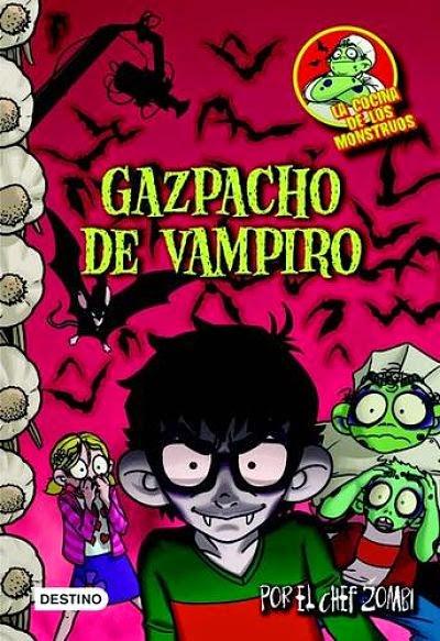 Gazpacho de vampiro (La cocina de los monstruos 4)
