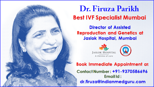 Get Impeccable Fertility Care By Dr. Firuza Parikh in India