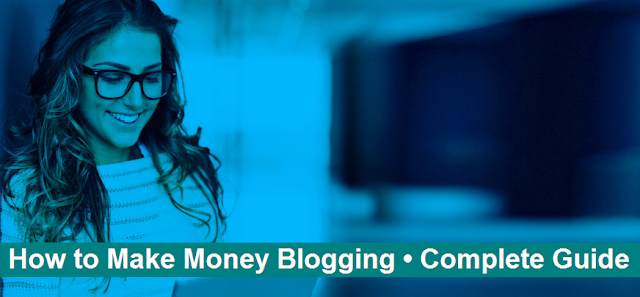 How to Make Money Blogging • Complete Guide