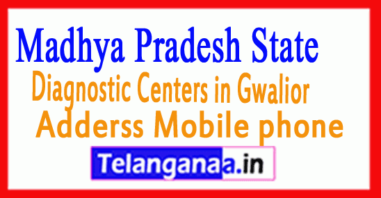 Diagnostic Centers in Gwalior Madhya Pradesh