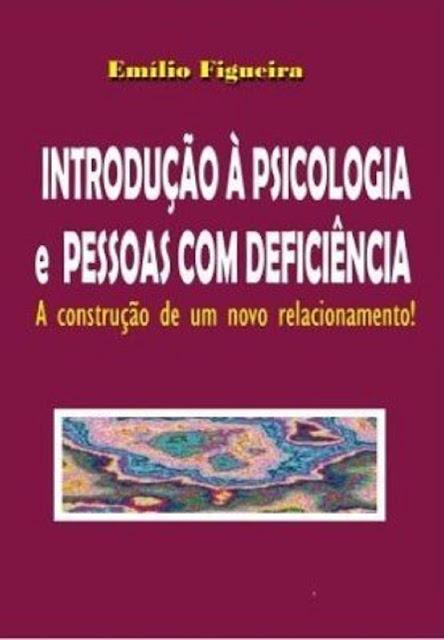 Introdução à Psicologia E Pessoas Com Deficiência Emílio Figueira
