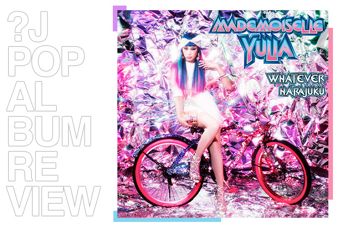 Album review: Mademoiselle Yulia - Whatever Harajuku | Random J Pop