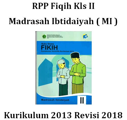 Rpp Fiqih Kls Ii Madrasah Ibtidaiyah Mi Kurikulum 2013 Revisi 2018 Edukasi Master