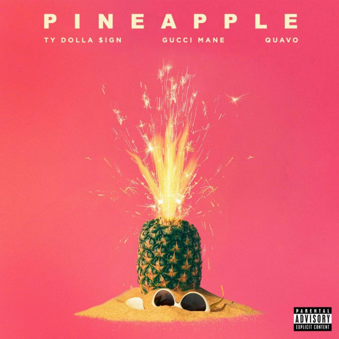 DOWNLOAD MP3 : TY Dollar Sign - Pineapple ft. Gucci Mane & Quavo
