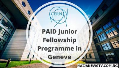 Apply for 2018 CERN Junior Graduates Fellowship Programme Switzerland