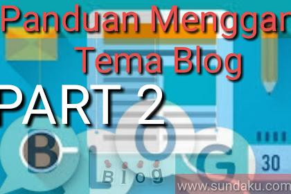Cara memilih tema blog yang sesuai kiteria blog