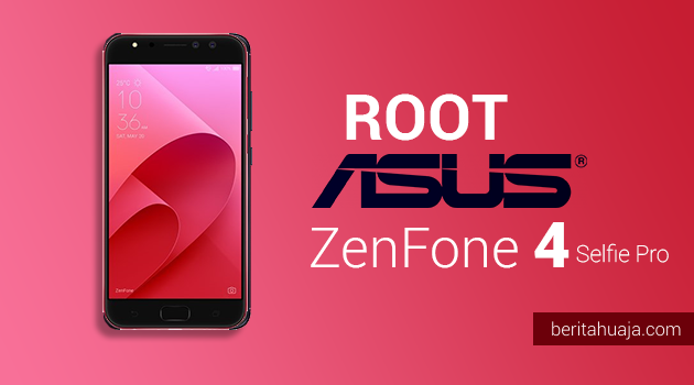 How To Root ASUS ZenFone 4 Selfie Pro And Install TWRP Recovery