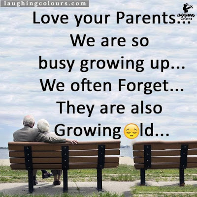 Cute And Lovely Quotes For Parents: Loves your parents we are so busy growing up we often forget they are also growing old.