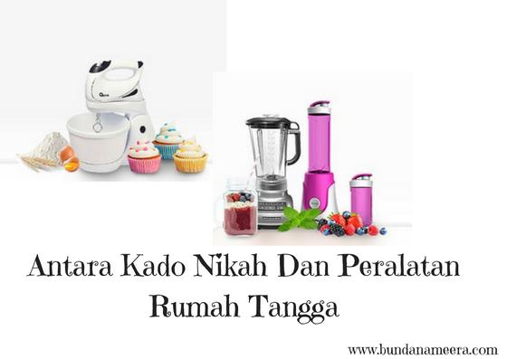 Bunda Nameera's Blog: Antara Kado Nikah Dengan Peralatan ...