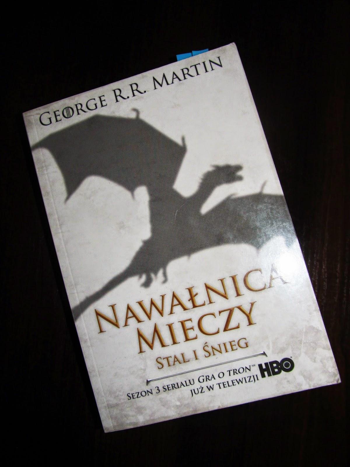 """""""Nawałnica mieczy. Stal i śnieg"""" , George R. R. Martin"""
