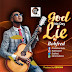 Audio + Lyrics: God No Dey Lie | @ Bobfred