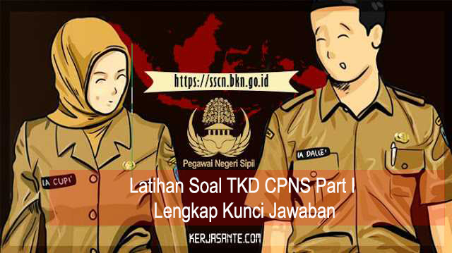 Latihan Soal TKD CPNS Part I Lengkap Kunci Jawaban