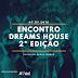 ENCONTRO DE INFLUENCIADORES DIGITAIS -  Projeto Dreams House 2ª Edição